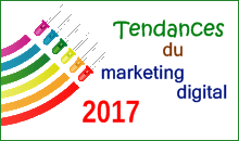 Tendances du marketing digital en 2017